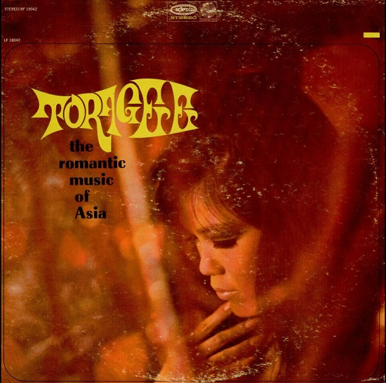 Toragee The Romantic Music of Asia