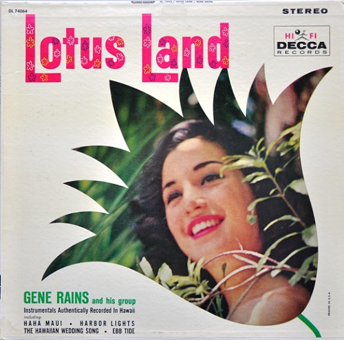 Lotus Land an Exotica style record by Gene Rains and his Group